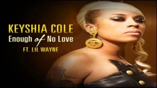 Keyshia Cole ft. Lil Wayne - Enough Of No Love (Full Song) [NEW]