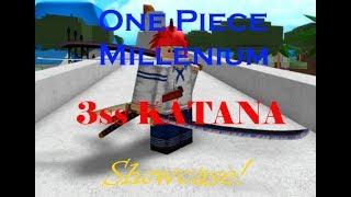 NEW WEAPON 3SS KATANA SHOWCASE!   One Piece Millenium   Roblox