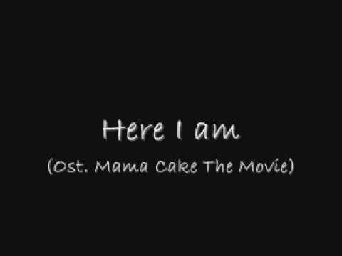 Here I Am (Song for Mama Cake The Movie) lirik