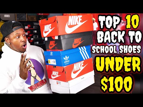 TOP 10 BACK TO SCHOOL SNEAKERS FOR UNDER $100 IN 2017