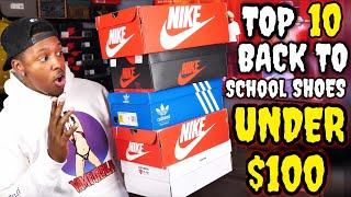 One of BULL1TRC's most viewed videos: TOP 10 BACK TO SCHOOL SNEAKERS FOR UNDER $100 IN 2017