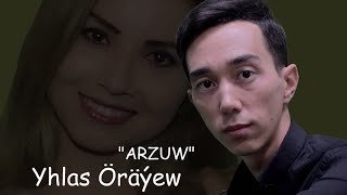 Yhlas Orayew - Arzuw (Offical clip)