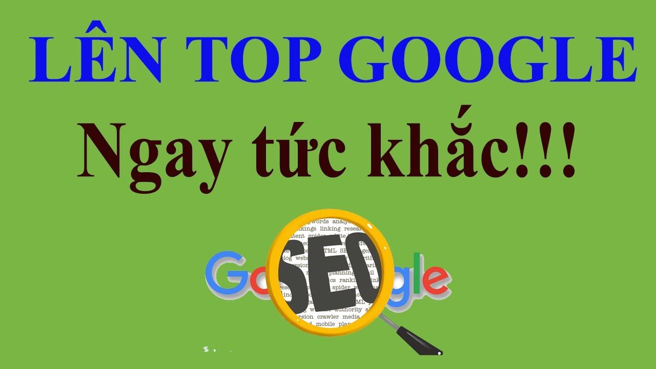 6. SEO Website: Cách đưa website lên TOP Google ngay tức khắc (căn bản nhất về SEO)