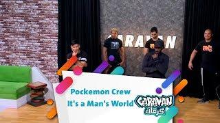 Pockemon Crew -  It's a Man's World