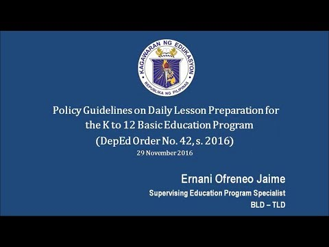 Policy Guidelines in the Preparation of Daily Lesson Preparation for the K to 12 Basic Education Pro