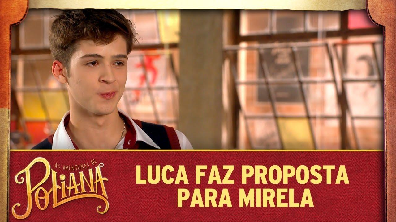 Luca faz proposta para Mirela | As Aventuras de Poliana