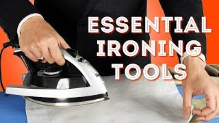 Essential Ironing Tools  Part I  How To Iron Like A Pro At Home  Gentleman's Gazette