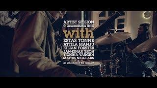 Jazztage Dresden - Artist Session with Estas Tonne, Attila Manju & Friends