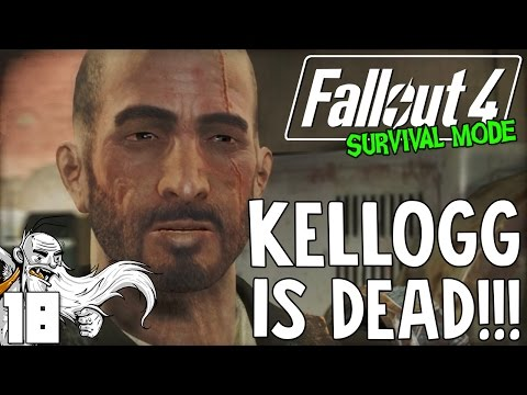 "Fallout 4 Survival Mode Gameplay - ""KELLOGG IS DEAD!!!"" Ep 18"