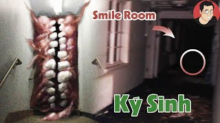 Chủng loại đáng sợ của Căn phòng CƯỜI SMILE ROOM ?