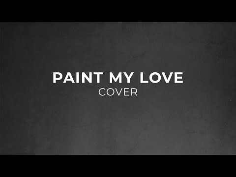 Paint My Love - MLTR (cover)