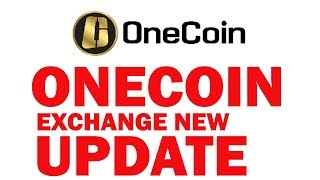 Onecoin Exchange Launching New updates | Onecoin Latest news