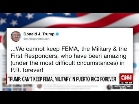Trump tweets: 'We cannot keep FEMA...in P.R. forever...