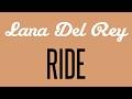 Lana Del Rey - Ride [Lyrics]
