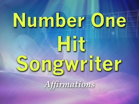 Number One Hit Songwriter - Program Your Mind to Write Number One Hit Songs