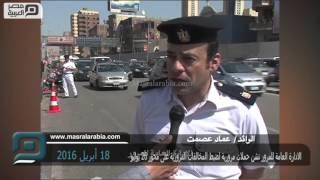 مصر العربية | الادارة العامة للمرور تشن حملات مرورية لضبط المخالفات المرورية على محور 26 يوليو
