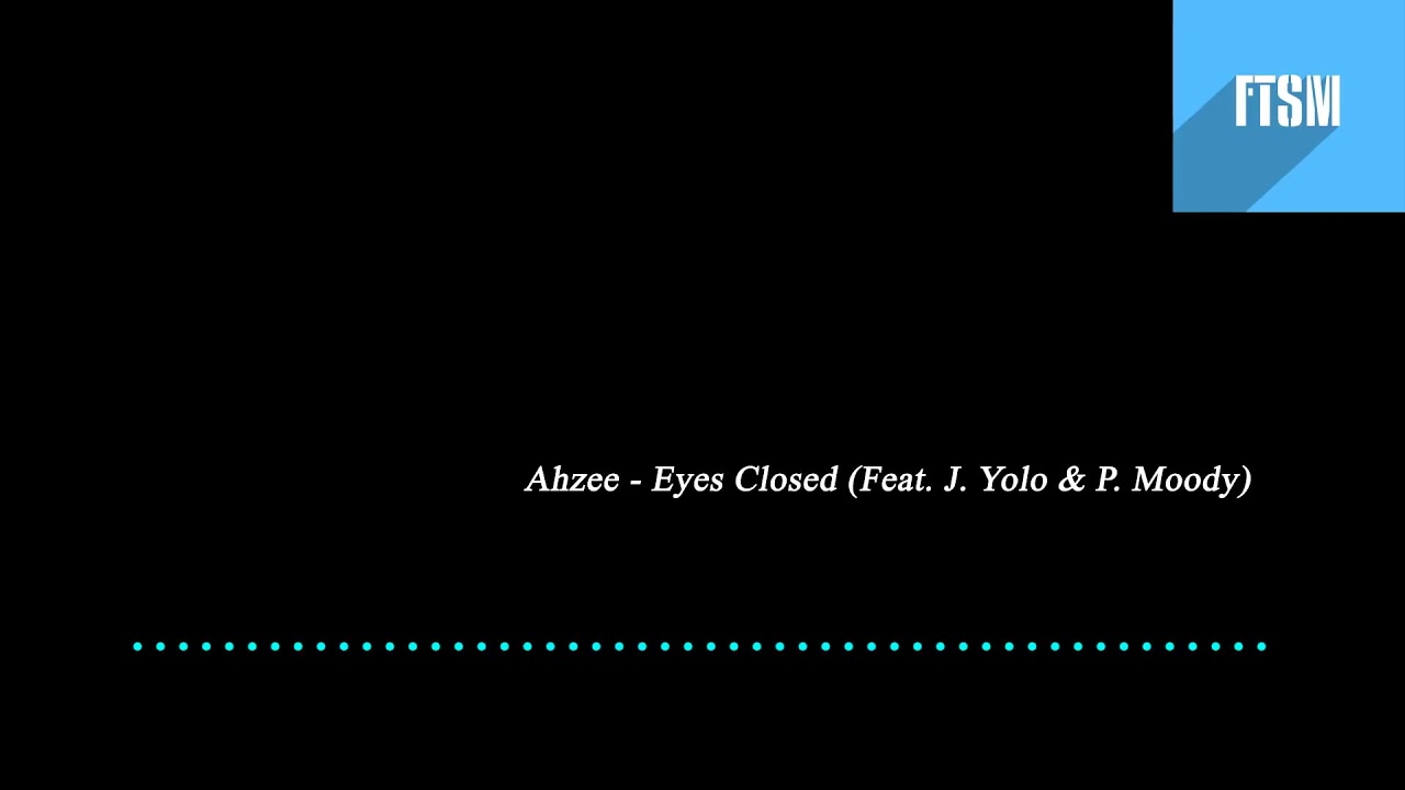 Download Ahzee - Eyes Closed (Feat. J. Yolo  P. Moody)