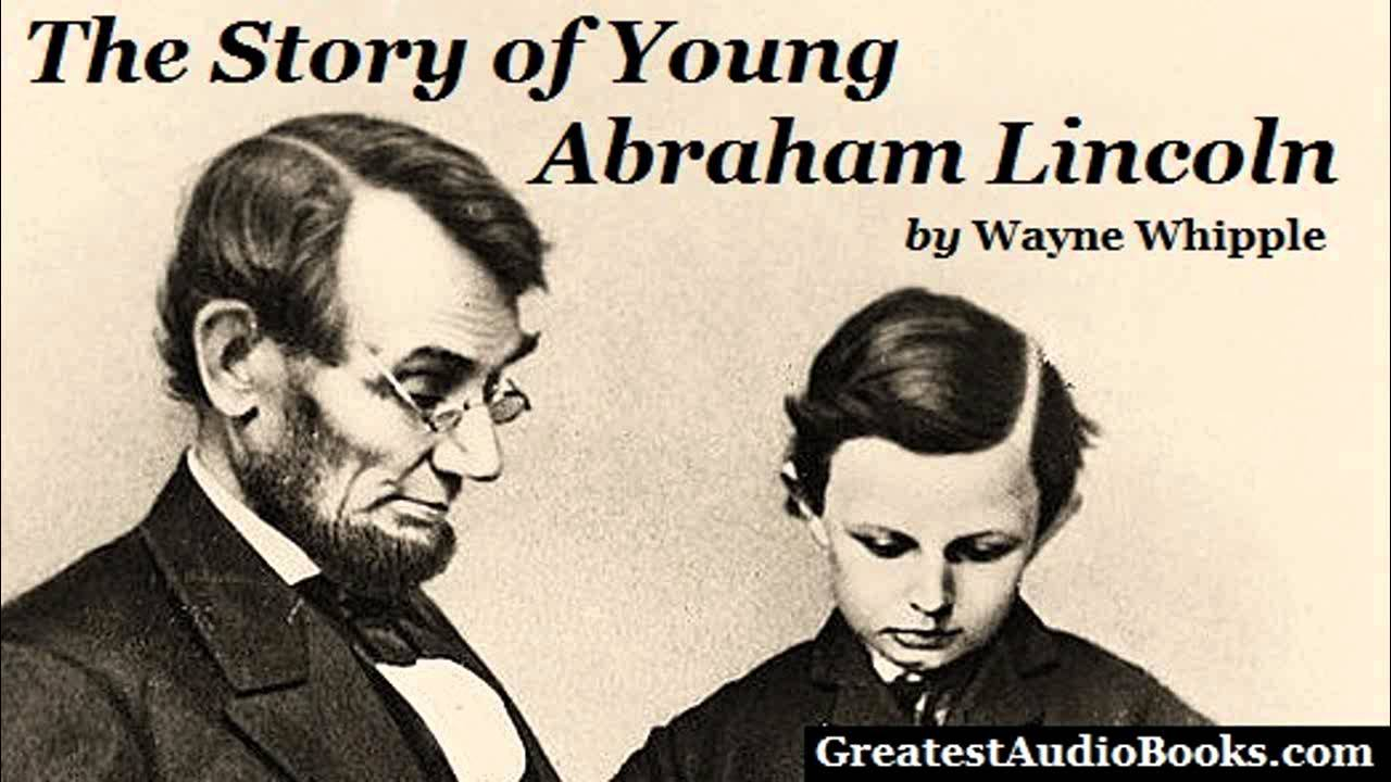 the story of young abraham lincoln full audiobook greatest