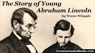 THE STORY OF YOUNG ABRAHAM LINCOLN - FULL AudioBook | Greatest Audio Books