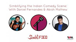 Simblified Ep. 80: Simblifying the Indian Comedy Scene: With Daniel Fernandes & Abish Mathew