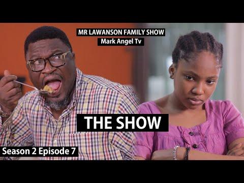 Download The Show   Mark Angel Tv    Lawanson Show   Episode 7 (Season 2)