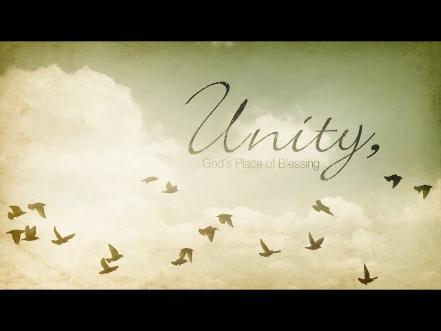 The Kingdom Series: Unity, God's Place of Blessing