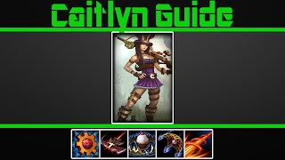Caitlyn Guide - League of Legends