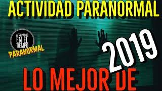LO MEJOR DE ACTIVIDAD PARANORMAL EN 2019