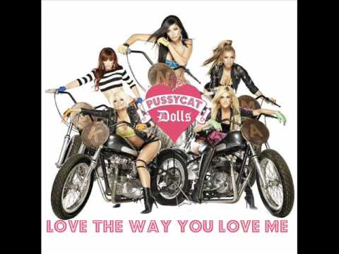 The Pussycat Dolls Love The Way You Love Me