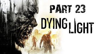 Dying Light PS4 Gameplay - Part 23 - PROTECT NICK