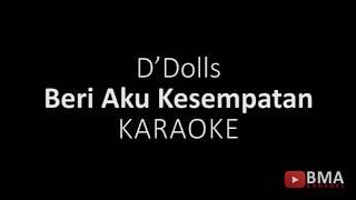 Karaoke D'Dolls –  Beri Aku Kesempatan