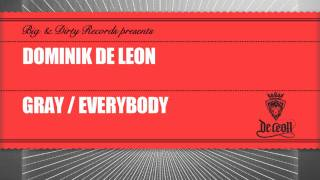 Dominik De Leon - Everybody (Pascal Dior & Drumcomplex Remix) [Big & Dirty Records]