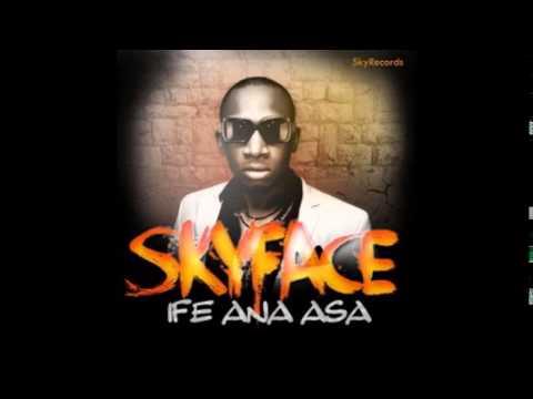 Download Skyface - Ife ana Asa  new jam