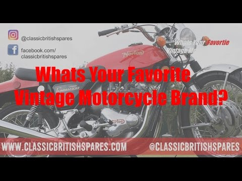 Whats Your Favorite Vintage Motorcycle Brand?   Classic British Spares