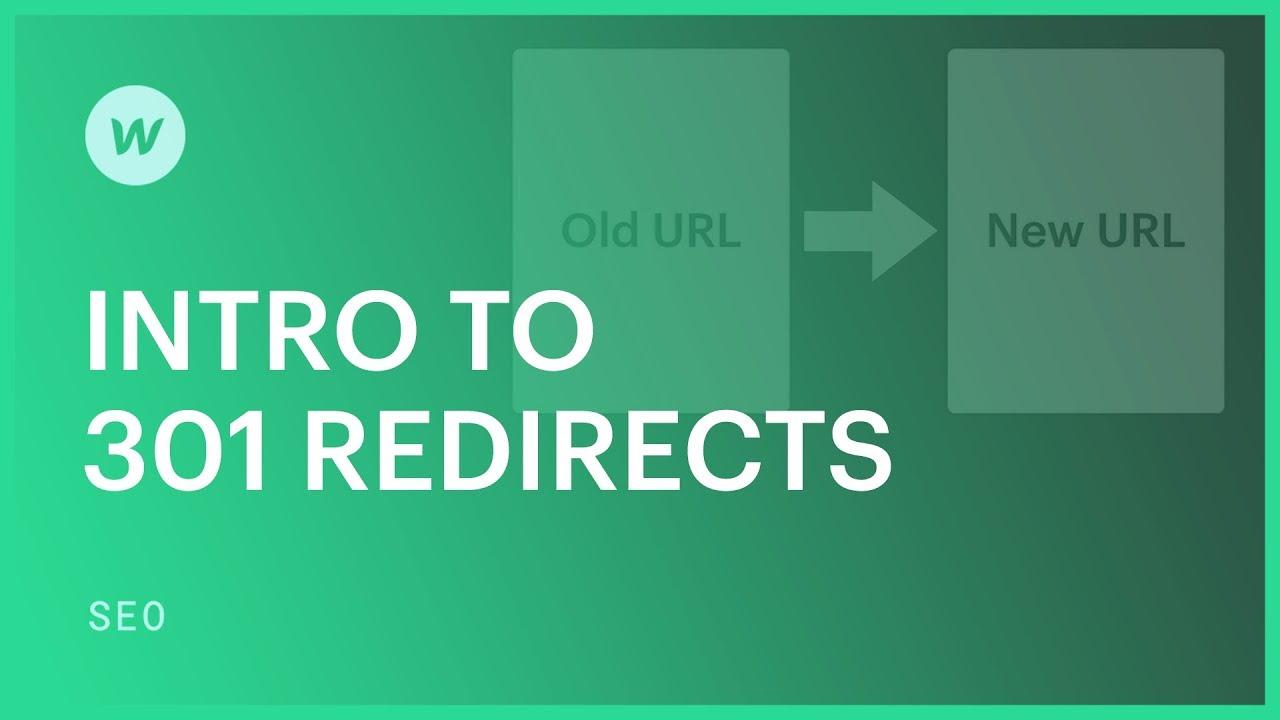 Set 301 redirects to maintain SEO ranking | Webflow University