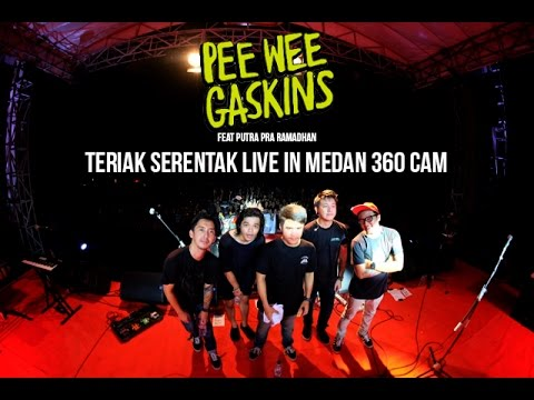 Pee Wee Gaskins - Teriak Serentak (Live at Medan feat Putra Pra Ramadhan) 360 Cam