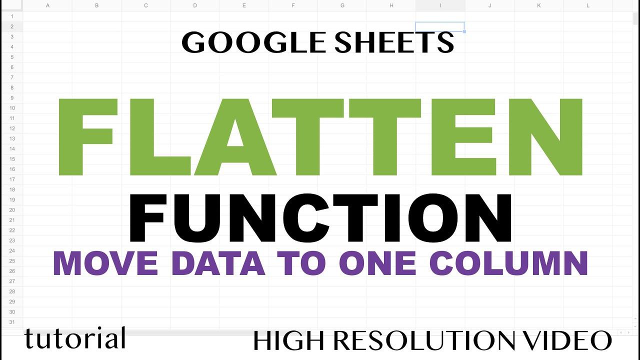 FLATTEN Function in Google Sheets - Transform Data to One Column