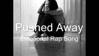 Pushed Away - Emotional Rap Song