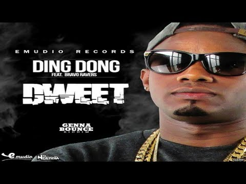 Ding Dong Ft. Bravo Ravers - Dweet [Genna Bounce Riddim] July 2017
