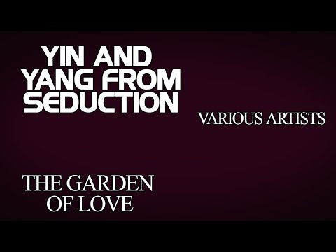 Yin and Yang from Seduction - Various Artists (Album: The Garden Of Love)