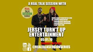 A Real Talk Session w/Jersey Turn't Up Entertainment