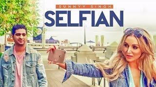 Selfian: Sunnyy Singh (Full Song) Jass Singh | S Mukhtiar | Parmod Sharma Rana | Latest Punjabi Song