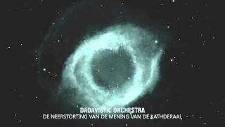 Dadavistic Orchestra - De Neerstorting Van De Mening Van De Kathderaal