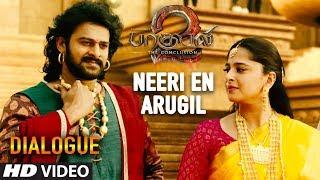 Neeri En Arugil Dialogue | Baahubali 2 Tamil Dialogues | Prabhas, Anushka Shetty, Rana, Tamannaah