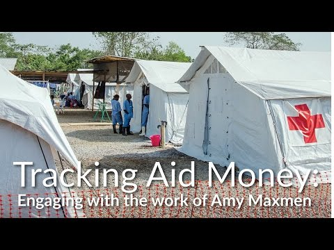 Tracking Aid Money: Engaging with the work of Amy Maxmen