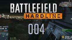 HIER UND NICHT IN HOLLYWOOD !! - Battlefield Hardline #004