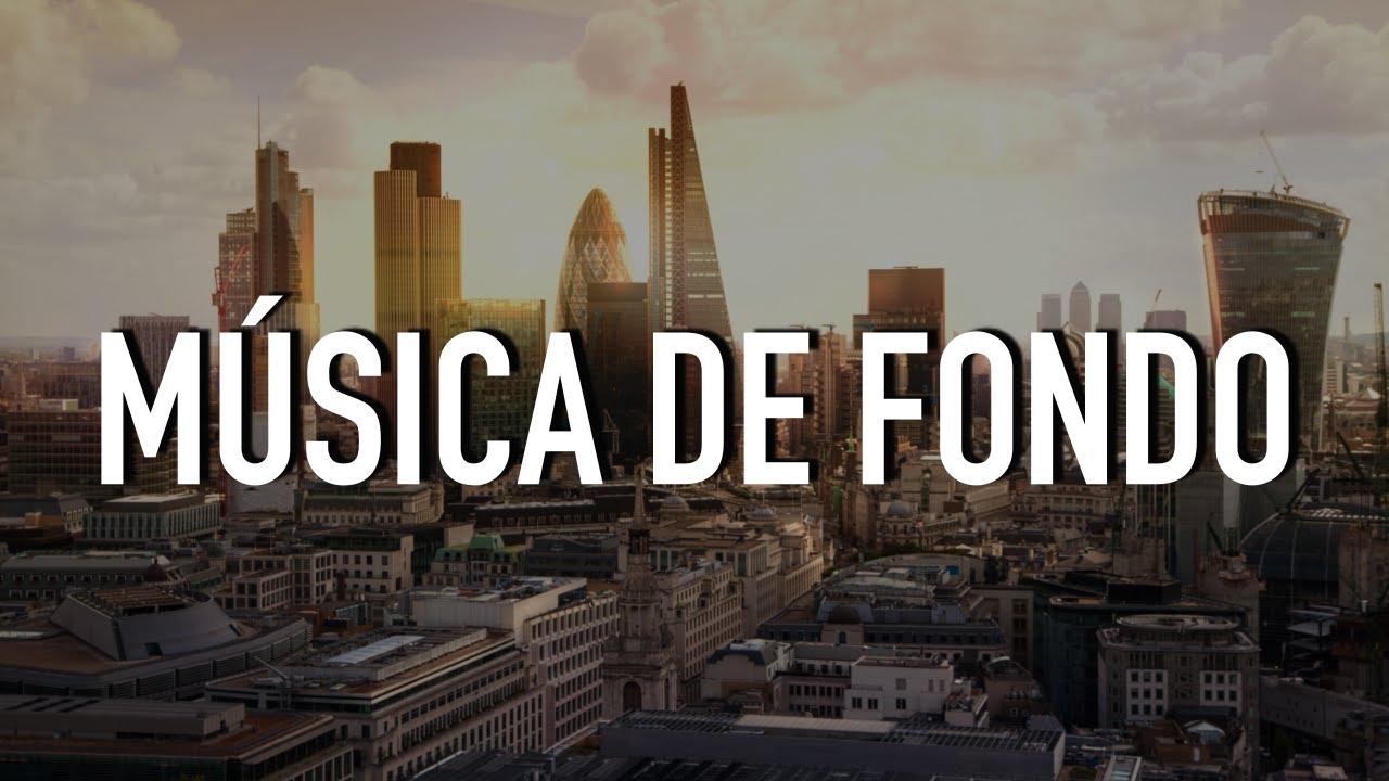 Música De Fondo Para Negocios Y Proyectos Inmobiliarios Youtube