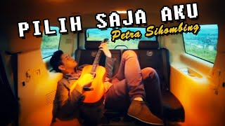 PETRA SIHOMBING - Pilih Saja Aku [Official Music Video Clip]
