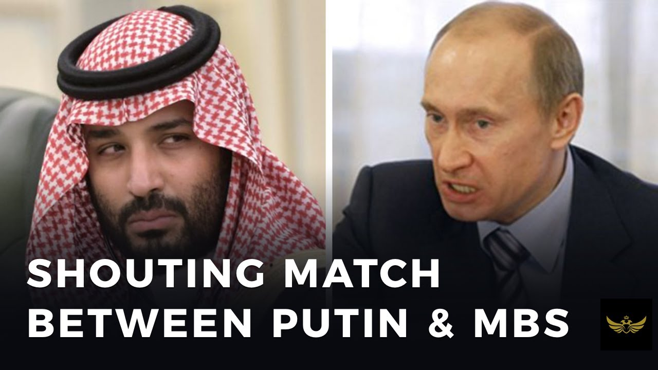 Oil price war started after shouting match between Putin and MbS