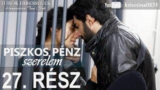 Piszkos Pénz, Szerelem 27.rész- Kara Para Ask (Hungarian subtitles)